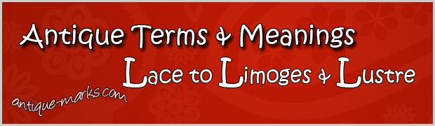 Lace to Lustre: Antique Terms (L)
