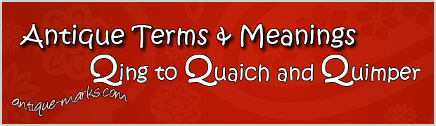 Qing to Quimper: Antique Terms (Q)