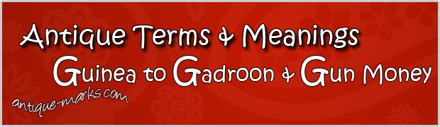 Gadroon to Gun Money - Antique Terms (G)