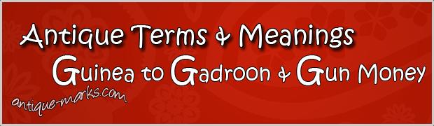 Gadroon to Gun Money - Antique Terms (G)