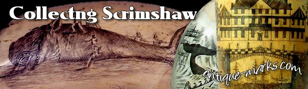 Collecting Scrimshaw - Antique Whale bone carvings